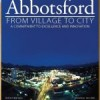 """CICS Contributes to New Book: """"Abbotsford: From Village to City, A Commitment to Excellence and Innovation"""""""