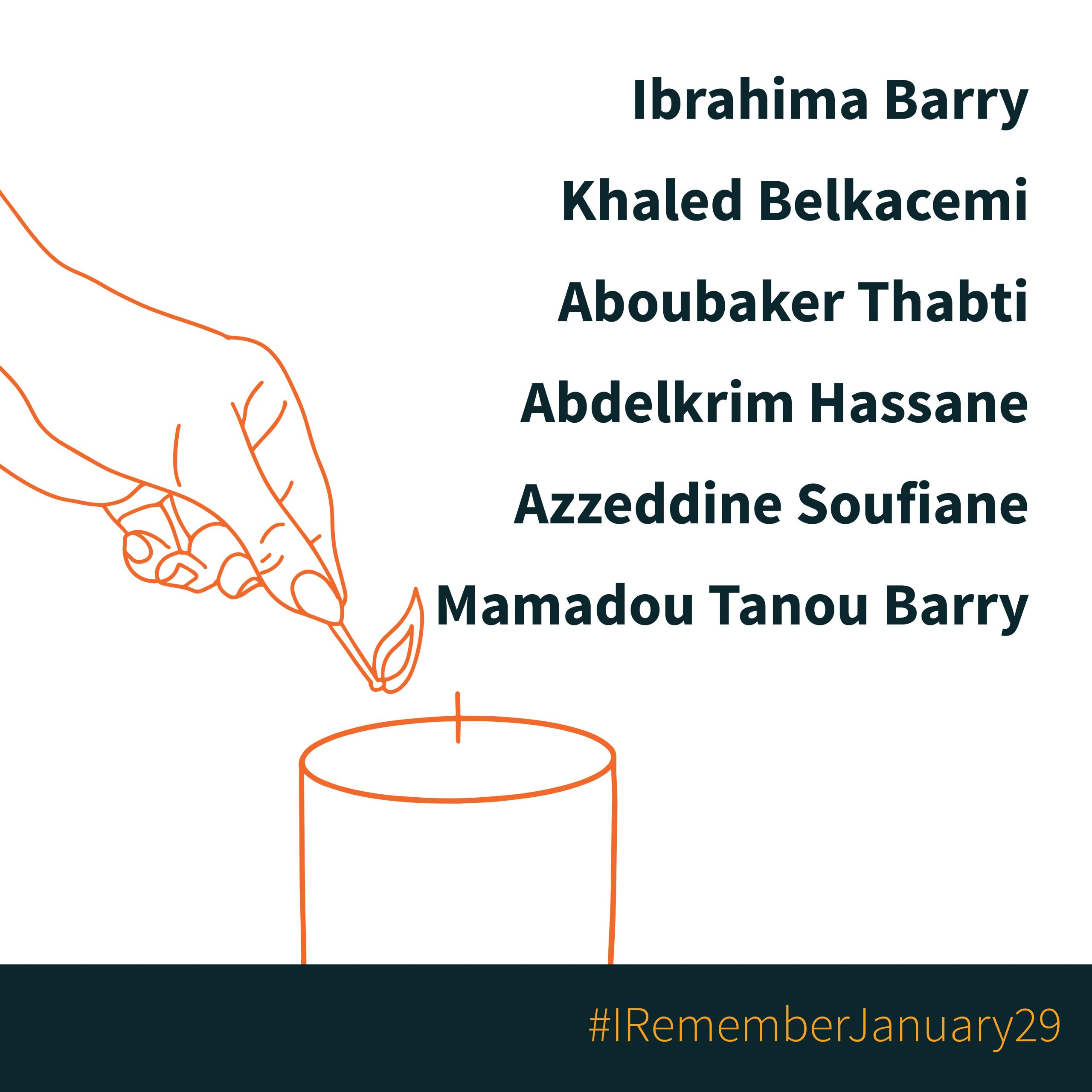 """Illustration of a hand lighting a candle. A hashtag reads """"I remember January 29"""" and the following names are listed: Ibrahima Barry, Khaled Belkacemi, Aboubaker Thabti, Abdelkrim Hassane, Azzedine Soufiane, and Mamadou Tanou Barry."""