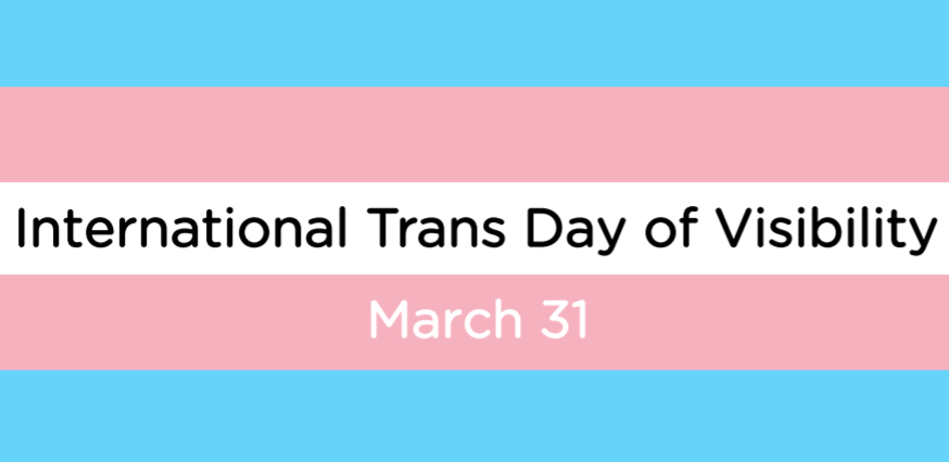 International Transgender Day of Visibility — March 31
